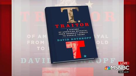 Traitor: A History of American Betrayal From Benedict Arnold to Donald Trump.