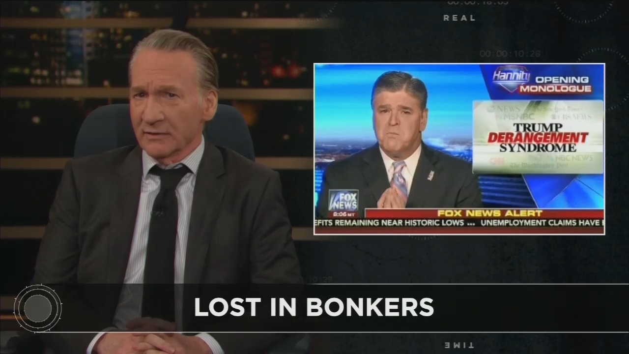 Maher: It's Republicans Who Suffer from Trump Derangement Syndrome